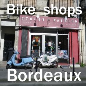 Bike shops Bordeaux / Magasins de véloBordeaux