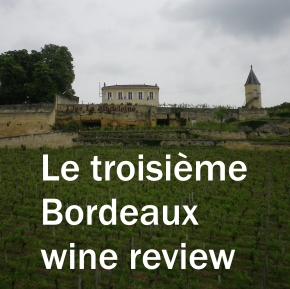 Bordeaux wine review #3 Saint-Émilion vs Côtes de Bordeaux