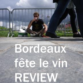 Bordeaux Fête le Vin, a Review usingPictures