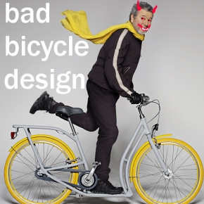 Bad bicycle design / Pibal: The Resurrection